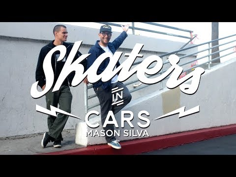Mason Silva: Skaters In Cars