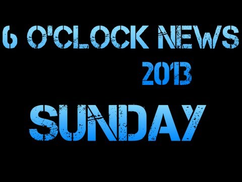 6 O'Clock News Sunday 2013