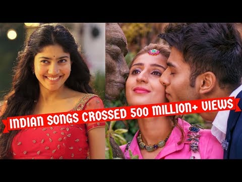 Indian Songs Crossed 500 Million Views on Youtube of All Time