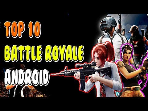 Best Battle Royale Games For Android 2018