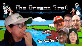 Let's Play The Oregon Trail  -  Who Will Survive?