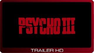 Psycho III ≣ 1986 ≣ Trailer