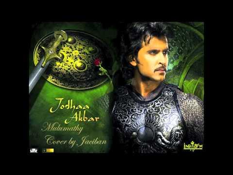 Jodha Akbar - Mulumathy  Original Cover By Jaciban video