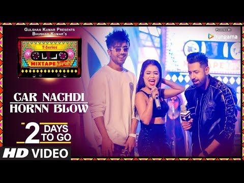 Car Nachdi/Hornn Blow |2 Days To Go |T-Series Mixtape Punjabi|Gippy Grewal Harrdy Sandhu Neha Kakkar