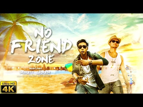 No Friend Zone (Full Video) | Bharatt-Saurabh | Latest Hindi Song 2017 thumbnail