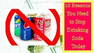 10 Reasons You Need to Stop Drinking Soda Today