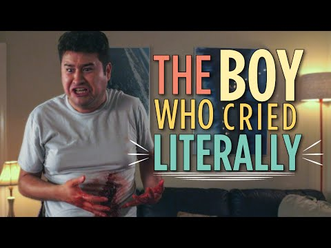 The Boy Who Cried Literally