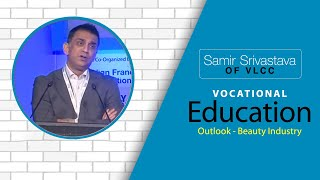 Samir Srivastava of  VLCC   Vocational