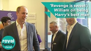 'Revenge is sweet': Prince William on being Prince Harry's best man