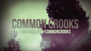 Watch Common Crooks Shallow Lungs video