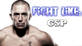 How To Fight Like GSP: 3 Signature Moves