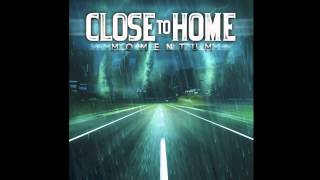 Watch Close To Home Hanging Onto Nothing video