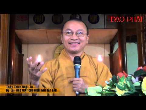 Đạo Phật cho người mới bắt đầu | Thích Nhật Từ