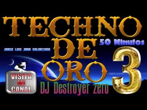 Megamix Techno de Oro 3 - DJ Destroyer zero.