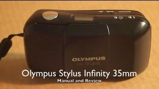 Olympus Stylus Infinity 35mm Video Manual and Review