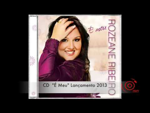  MEU - NOVO CD - ROZEANE RIBEIRO - 2013 - SINGLE Music Videos