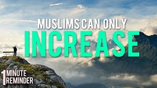 Muslims Can Only Increase