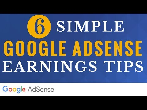6 Google AdSense Tips to Increase Earnings - 6 Simple Google AdSense Earnings Tips