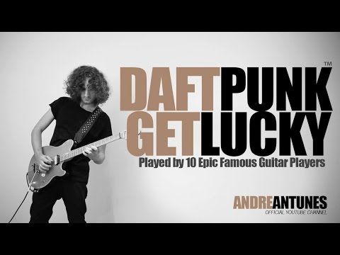 Thumbnail of video Daft Punk - Get Lucky | Played by 10 Epic Famous Guitar Players | Andre Antunes