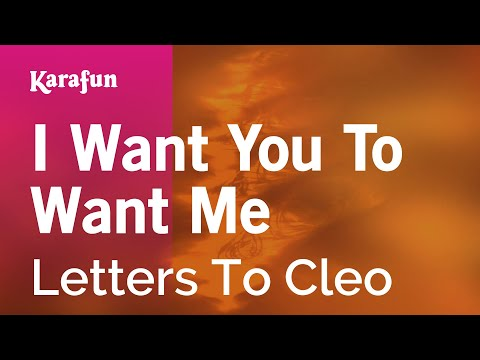 Karaoke I Want You To Want Me - Letters To Cleo *