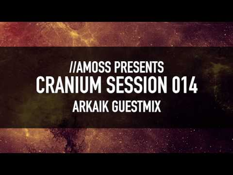 Cranium Session 014 - Arkaik Guestmix