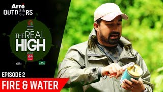 Episode 2 | The Real High With Rannvijay Singha | Fire And Water | Arre Outdoors