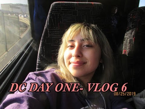 DC DAY ONE- VLOG 6