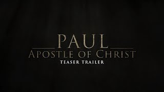 Paul, Apostle of Christ - Teaser Trailer