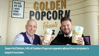 Sean McClinton, MD of Golden Popcorn speaks about the company's export success