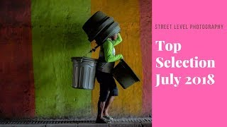 Street Photography: Top Selection - July 2018 -