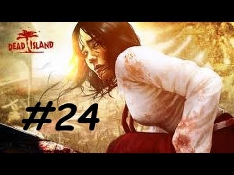 Dead Island - Part 24 - Chapter 2 Busy Surviving - Xian Mei - Gameplay - XBox 360 - [HD]