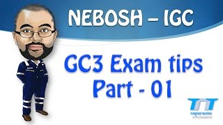 NEBOSH GC3 / IGC3 Exam tips - Part 01