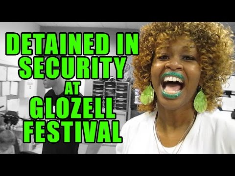 Detained in Security at GloZell Festival