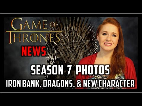 Game of Thrones News: S7 Photos, New Character, Iron Bank, Dragons