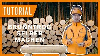 Brunntrog herstellen - Tutorial der Bayerischen Staatsforsten