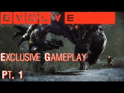 Evolve Exclusive Gameplay Pt. 1 of 3