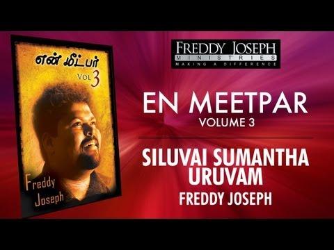 Siluvai Sumantha Uruvam - En Meetpar Vol 3 - Freddy Joseph video