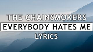 The Chainsmokers Everybody Hates Me