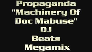 """""""Machinery Of Doc Mabuse"""" [DJ Beats Megamix] -  Propaganda"""