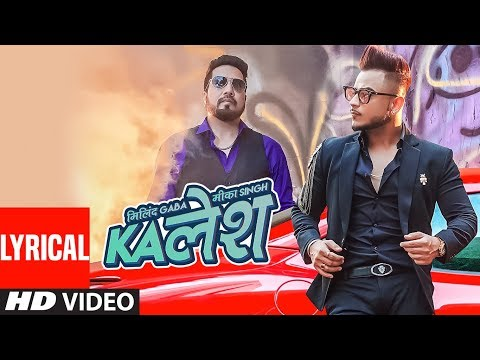 Kalesh Song With Lyrics | Millind Gaba, Mika Singh | DirectorGifty | Latest Hindi Song 2018