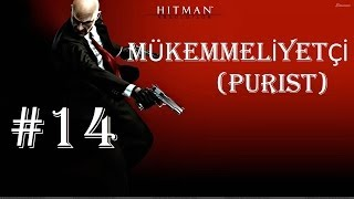 Hitman Absolution - Türkçe Walkthrough (Mükemmeliyetçi / Purist) [Shadow] - Part 14