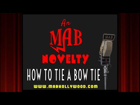 How To Tie A Bow Tie - An MAB Novelty
