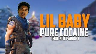 Lil Baby Pure Cocaine Fortnite Parody