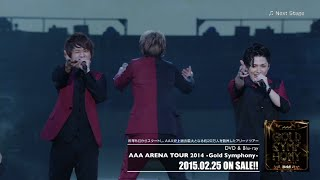 AAA / 「Next Stage from『AAA ARENA TOUR 2014 -Gold Symphony-』」