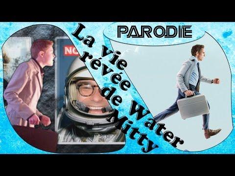 PARODIE «La vie rêvée de Water Mitty»