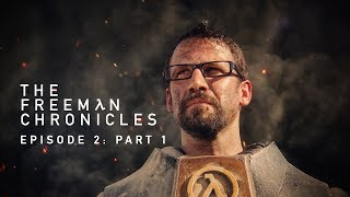 Half-Life Movie - The Freeman Chronicles: Episode 2: Part 1 - Directed by Ian James Duncan
