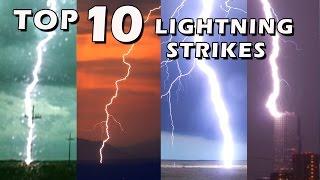 TOP 10 BEST LIGHTNING STRIKES