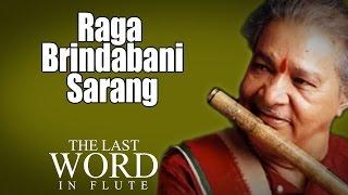 Raga Brindabani Sarang | Pandit Hariprasad Chaurasia | ( Album: The Last Word In Flute )