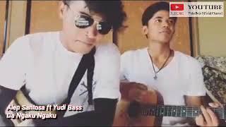 Alep Santosa ft Yudi Bass Cover_De Ngaku Ngaku - Yan Mus