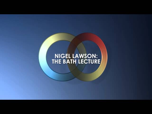 Nigel Lawson: The Bath Lecture